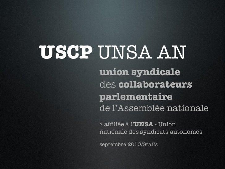 USCP  UNSA AN <ul><li>union syndicale  </li></ul><ul><li>des  collaborateurs  </li></ul><ul><li>parlementaire  </li></ul><...