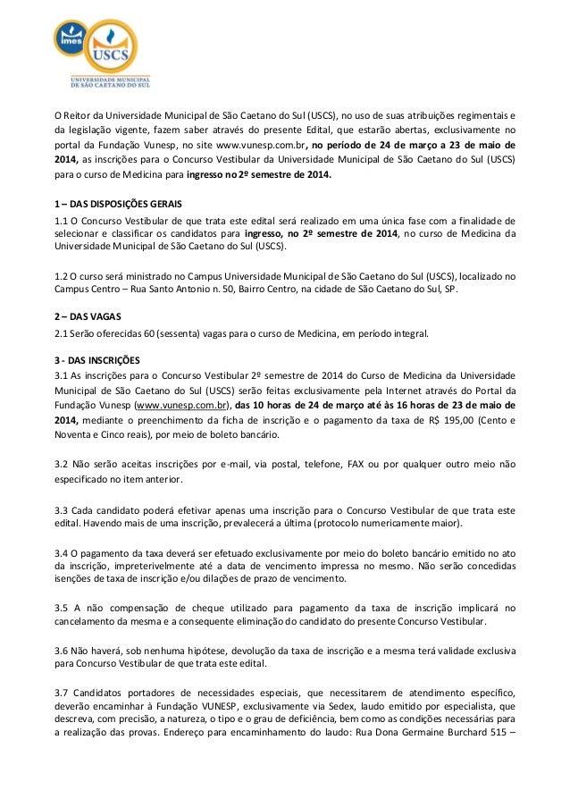 O Reitor da Universidade Municipal de São Caetano do Sul (USCS), no uso de suas atribuições regimentais e da legislação vi...