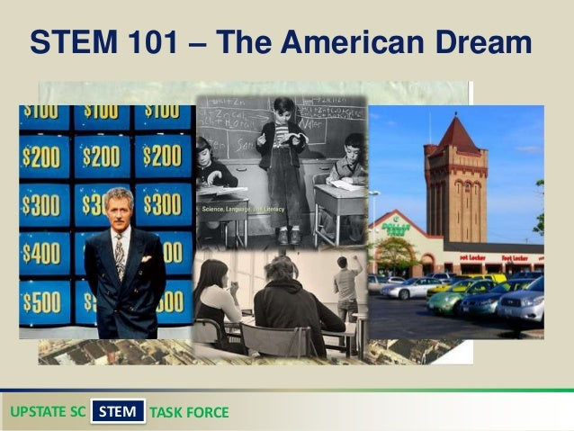 UPSTATE SC TASK FORCESTEM STEM 101 – The American Dream