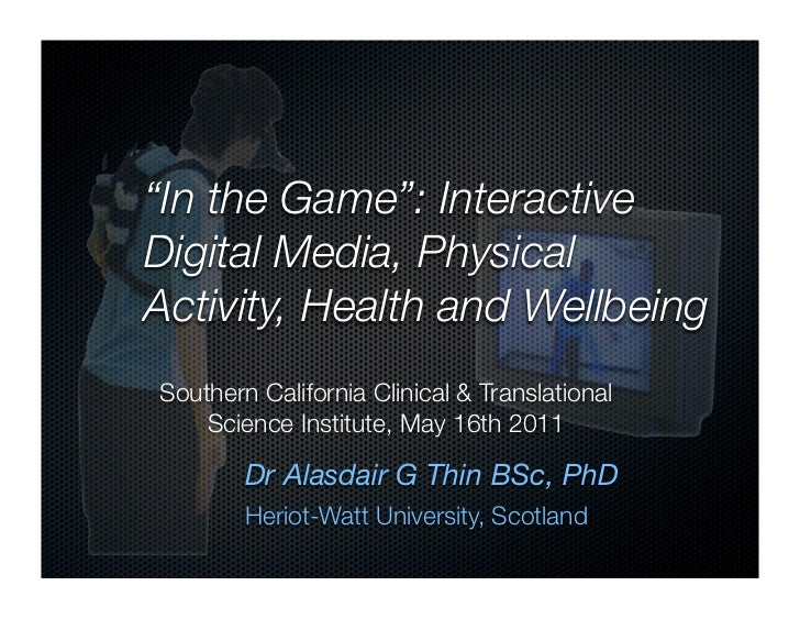 """""""In the Game"""": InteractiveDigital Media, PhysicalActivity, Health and WellbeingSouthern California Clinical & Translationa..."""