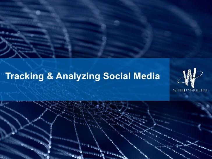 Tracking & Analyzing Social Media