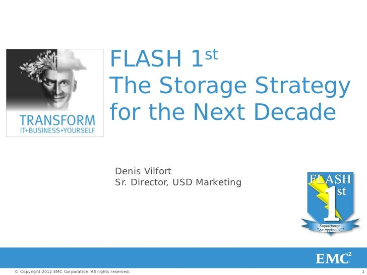 FLASH 1st                                            The Storage Strategy                                            for t...