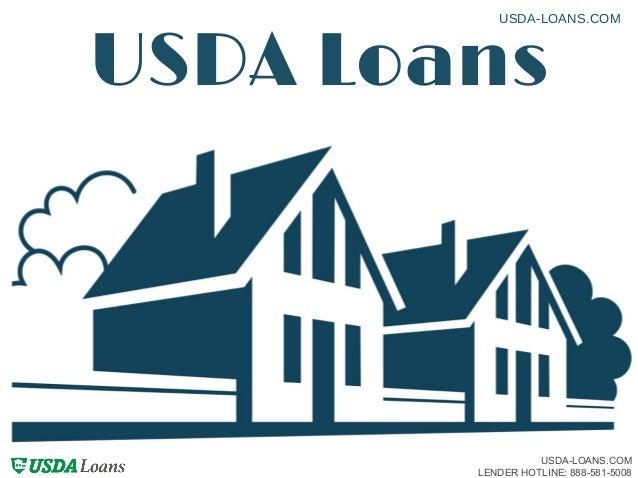 USDA Loans USDALOANS.COM USDA-LOANS.COM LENDER HOTLINE: 888-581-5008
