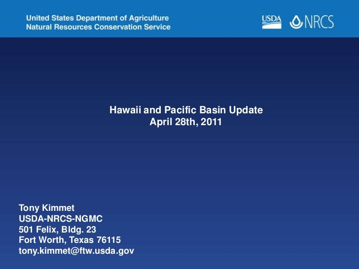 Hawaii and Pacific Basin Update<br />April 28th, 2011<br />Tony Kimmet                       <br />USDA-NRCS-NGMC<br />501...