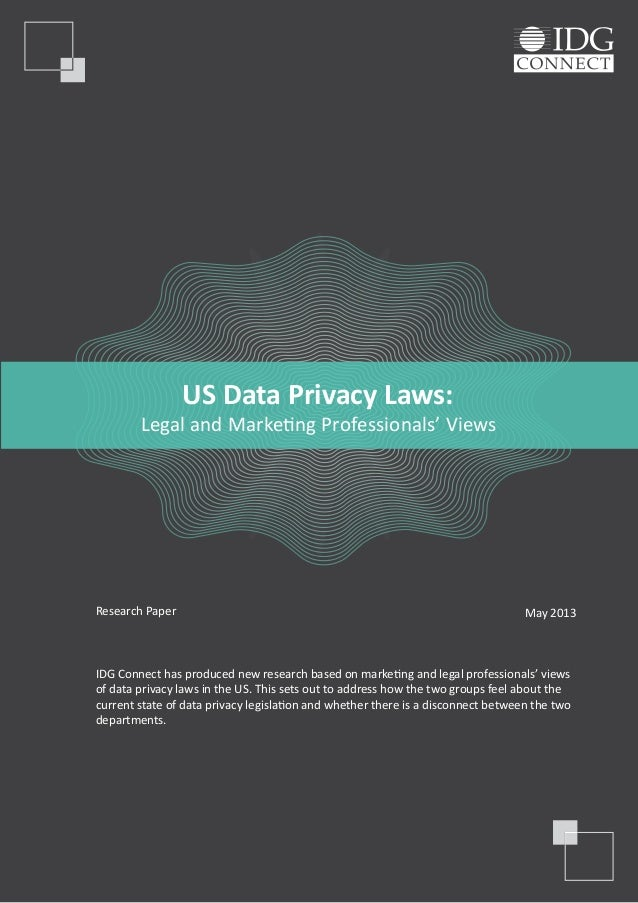 Research Paper May 2013IDG Connect has produced new research based on marketing and legal professionals' viewsof data priv...