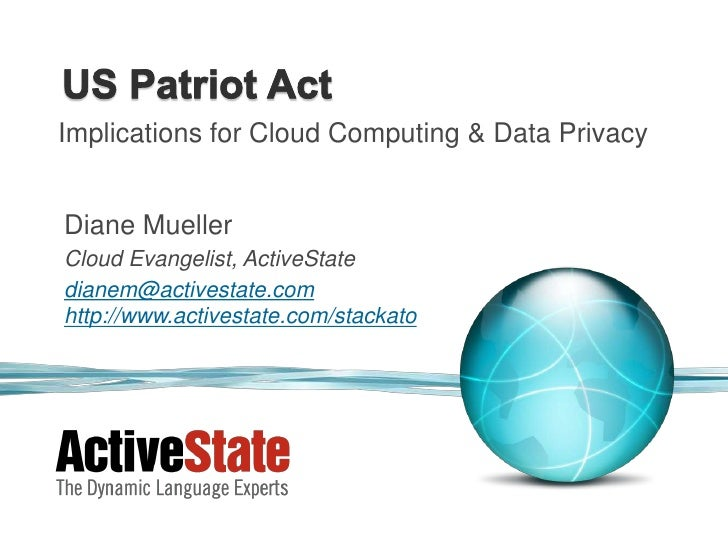 Implications for Cloud Computing & Data PrivacyDiane MuellerCloud Evangelist, ActiveStatedianem@activestate.comhttp://www....