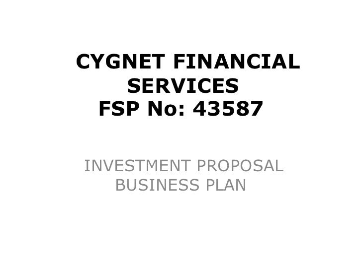 CYGNET FINANCIAL    SERVICES  FSP No: 43587INVESTMENT PROPOSAL   BUSINESS PLAN