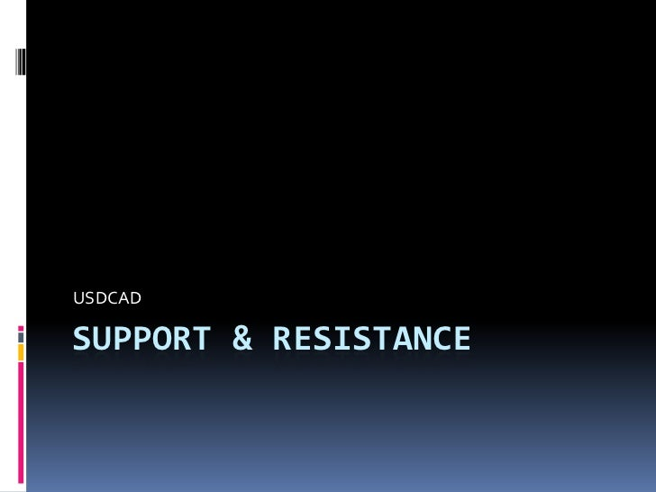 USDCADSUPPORT & RESISTANCE