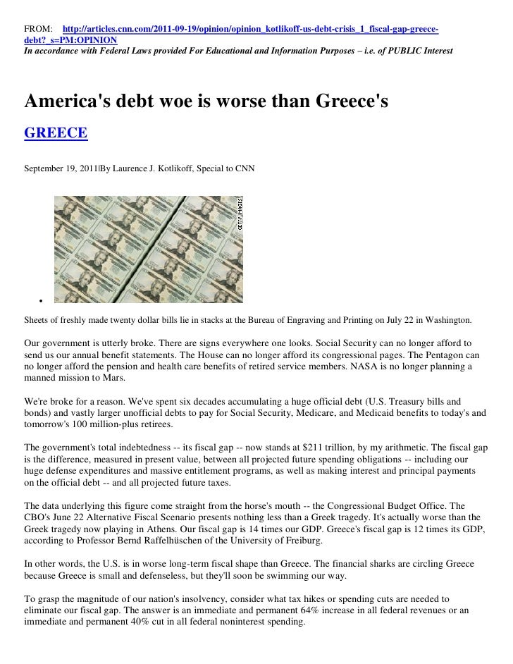 FROM: http://articles.cnn.com/2011-09-19/opinion/opinion_kotlikoff-us-debt-crisis_1_fiscal-gap-greece-debt?_s=PM:OPINIONIn...