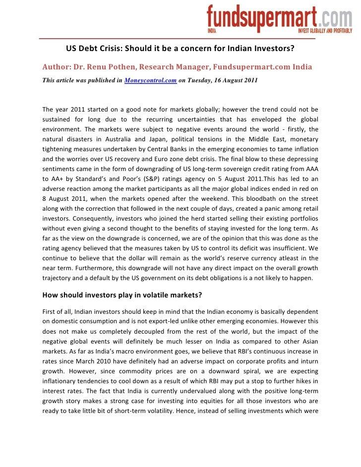 US Debt Crisis: Should it be a concern for Indian Investors?Author: Dr. Renu Pothen, Research Manager, Fundsupermart.com I...