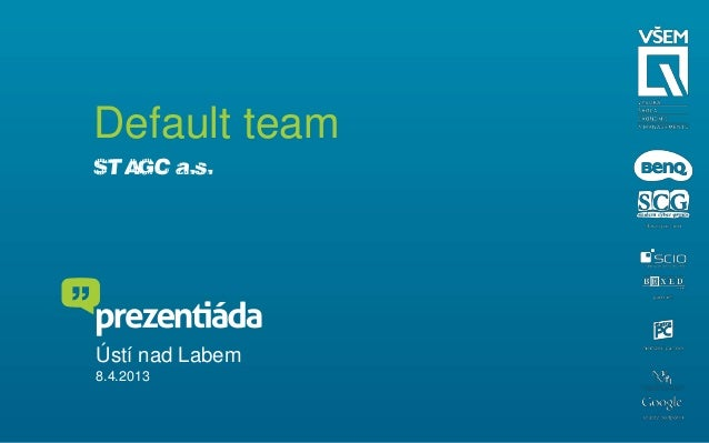 Default teamSŠT AGC a.s.Ústí nad Labem8.4.2013