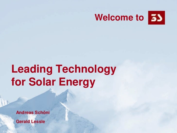 03.05.2010<br />Seite 1<br />Welcome to<br />Leading Technology for Solar Energy<br />Andreas Schöni<br />Gerald Lessle<br />