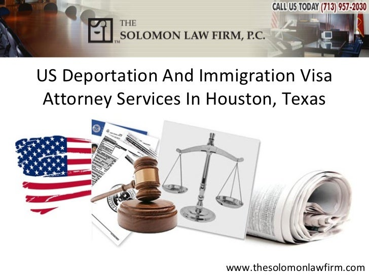US Deportation And Immigration Visa Attorney Services In Houston, Texas                       www.thesolomonlawfirm.com