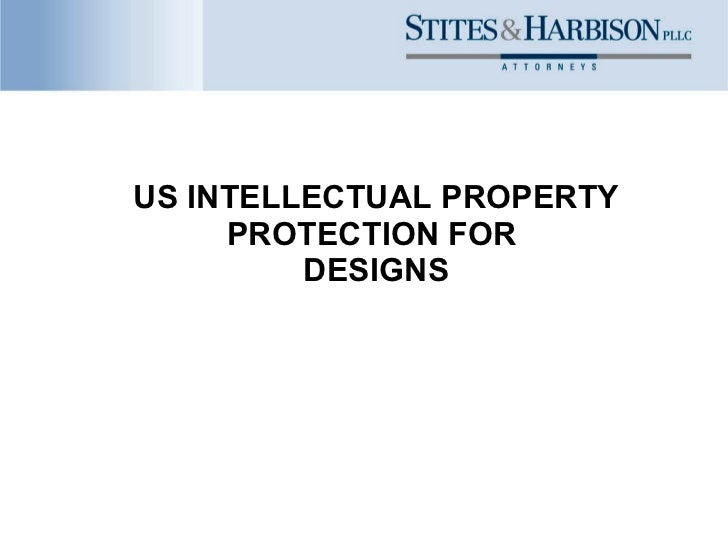 US INTELLECTUAL PROPERTY PROTECTION FOR  DESIGNS