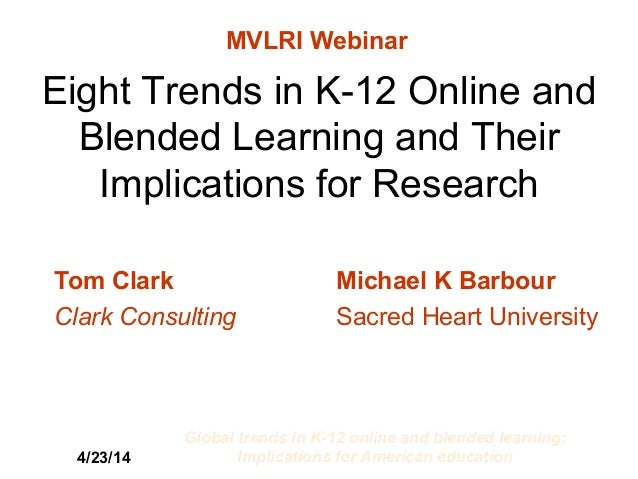 4/23/14 Global trends in K-12 online and blended learning: Implications for American education 1 Eight Trends in K-12 Onli...