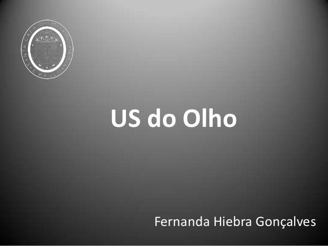 US do Olho Fernanda Hiebra Gonçalves