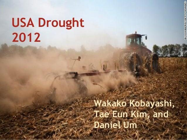 USA Drought2012Wakako Kobayashi,Tae Eun Kim, andDaniel Um
