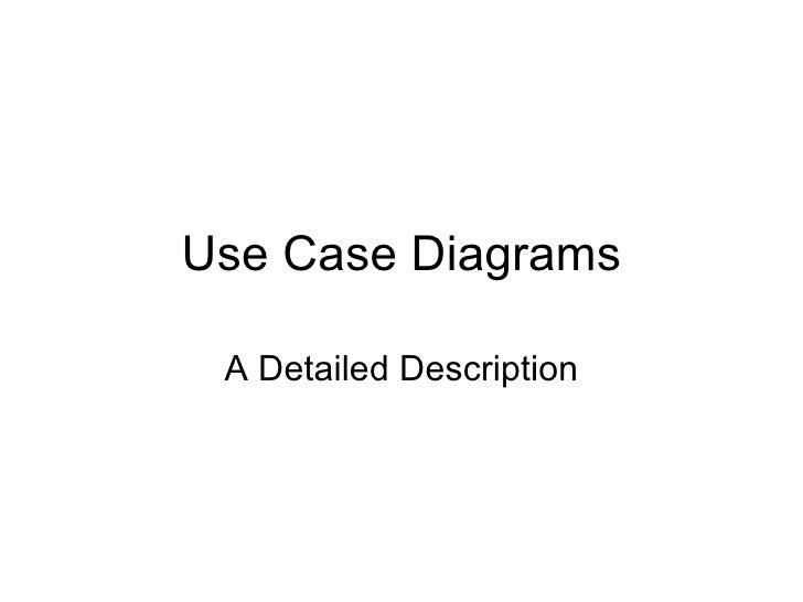 Use Case Diagrams A Detailed Description