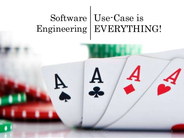 Use-Case is EVERYTHING! Software Engineering 1Use-Case is Everything!
