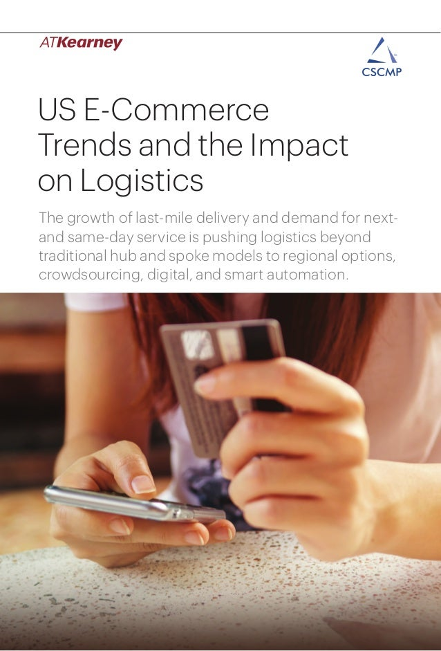 1US E-Commerce Trends and the Impact on Logistics US E-Commerce Trends and the Impact on Logistics The growth of last-mile...