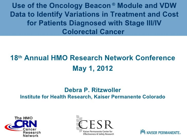 Use of the Oncology Beacon ® Module and VDWData to Identify Variations in Treatment and Cost     for Patients Diagnosed wi...