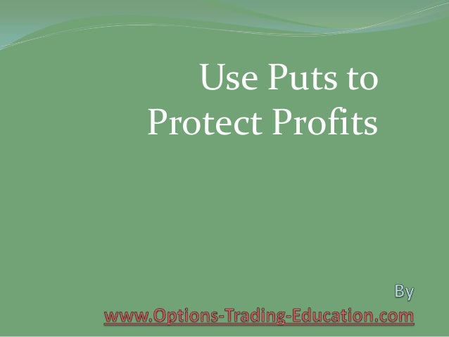 Use Puts to Protect Profits