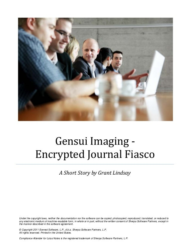 Gensui Imaging -              Encrypted Journal Fiasco                                    A Short Story by Grant LindsayUn...