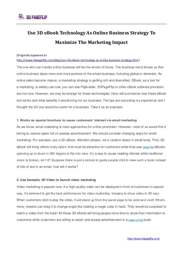 http://www.3dpageflip.com/Use 3D eBook Technology As Online Business Strategy ToMaximize The Marketing Impact(Originally a...