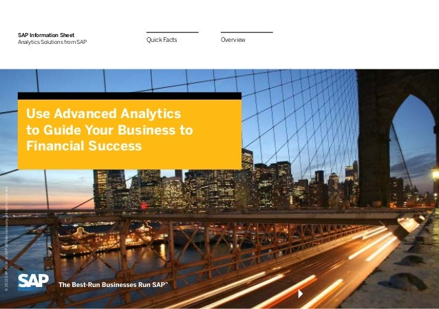 OverviewQuick Facts SAP Information Sheet Analytics Solutions from SAP Use Advanced Analytics to Guide Your Business to Fi...