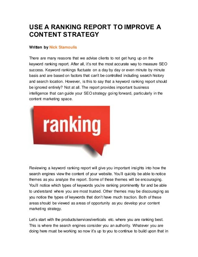 USE A RANKING REPORT TO IMPROVE A CONTENT STRATEGY Written by Nick Stamoulis There are many reasons that we advise clients...