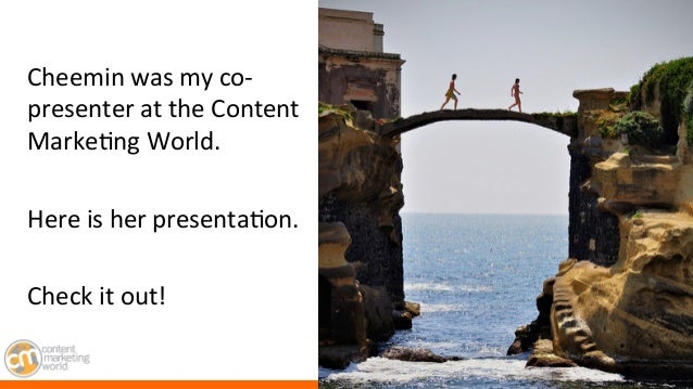 #cmworld   Cheemin  was  my  co-‐ presenter  at  the  Content   Marke7ng  World.          Here...