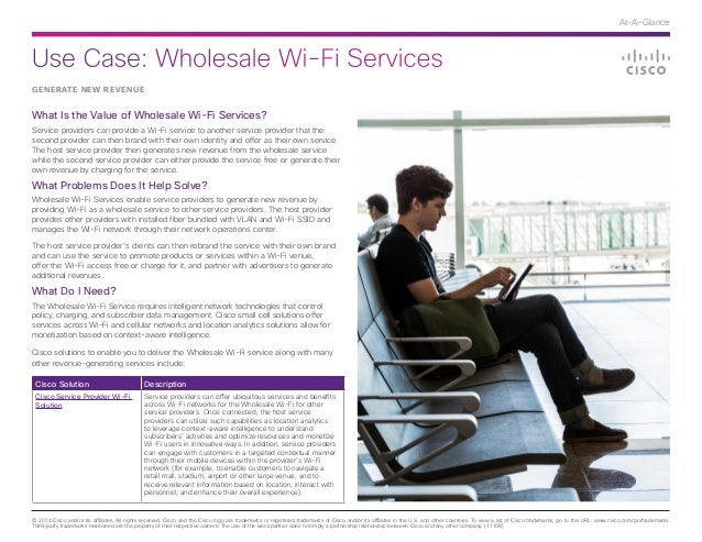 Use Case: Wholesale Wi-Fi Services © 2014 Cisco and/or its affiliates. All rights reserved. Cisco and the Cisco logo are t...