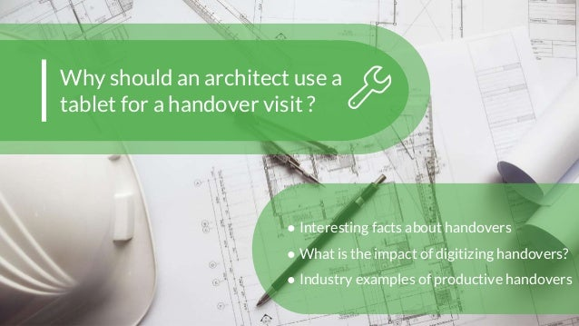 Why should an architect use a tablet for a handover visit - Should i be an architect ...