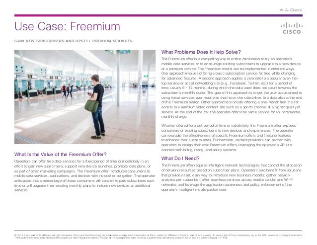 Use Case: Freemium © 2014 Cisco and/or its affiliates. All rights reserved. Cisco and the Cisco logo are trademarks or reg...