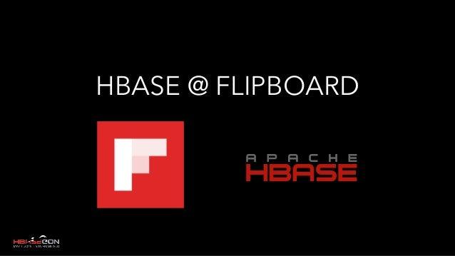 HBASE @ FLIPBOARD