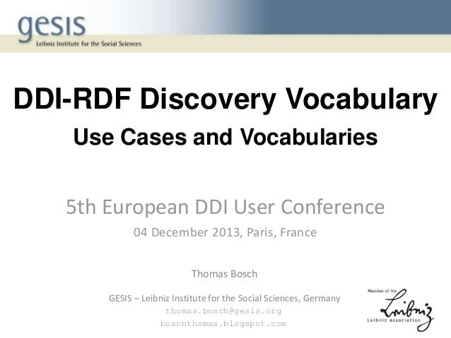 DDI-RDF Discovery Vocabulary _  Use Cases and Vocabularies  5th European DDI User Conference 04 December 2013, Paris, Fran...