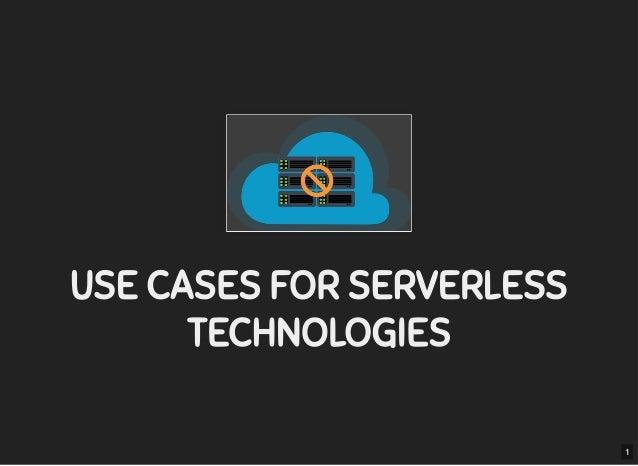 5/7/2019 MLSDev localhost:8000/?print-pdfi#/ 1/80 USE CASES FOR SERVERLESSUSE CASES FOR SERVERLESS TECHNOLOGIESTECHNOLOGIES...