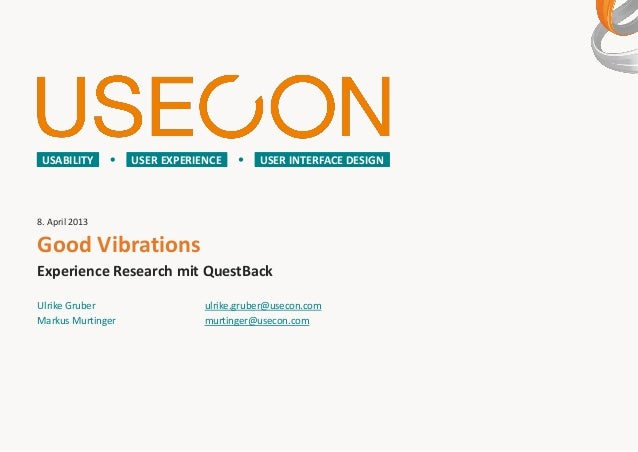 USABILITY         USER EXPERIENCE        USER INTERFACE DESIGN8. April 2013Good VibrationsExperience Research mit QuestBac...