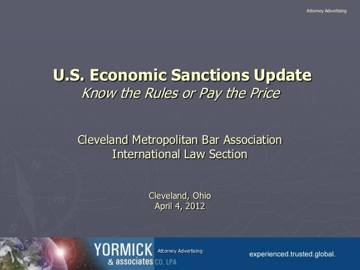 Attorney AdvertisingU.S. Economic Sanctions Update   Know the Rules or Pay the Price  Cleveland Metropolitan Bar Associati...