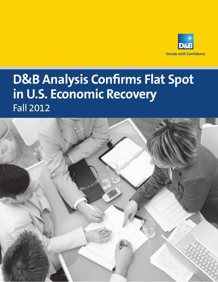 D&B Analysis Confirms Flat Spotin U.S. Economic RecoveryFall 2012