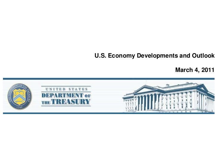 U.S. Economy Developments and OutlookMarch 4, 2011<br />