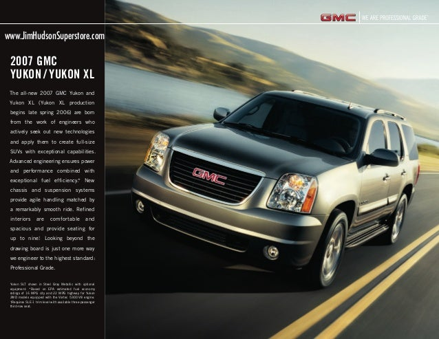 The all-new 2007 GMC Yukon and Yukon XL (Yukon XL production begins late spring 2006) are born from the work of engineers ...