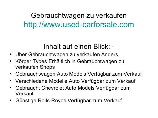 Gebrauchtwagen zu verkaufen http://www.used-carforsale.com Inhalt auf einen Blick: - • Über Gebrauchtwagen zu verkaufen An...