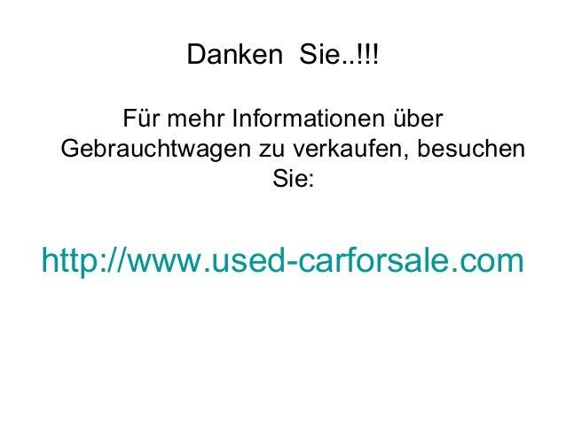 Danken Sie..!!! Für mehr Informationen über Gebrauchtwagen zu verkaufen, besuchen Sie: http://www.used-carforsale.com