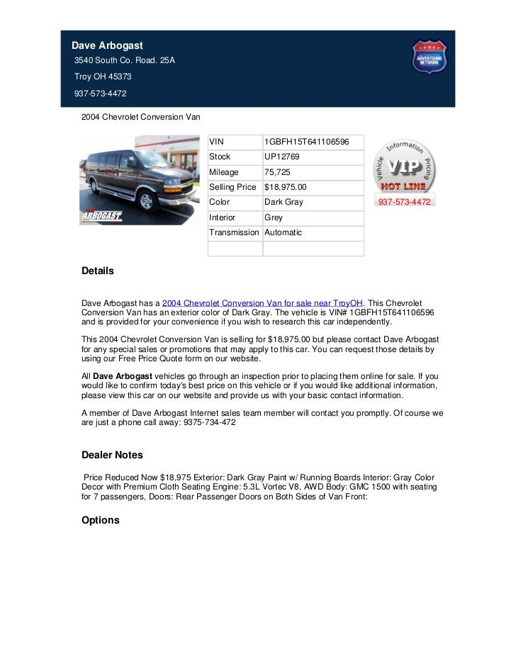 Dave Arbogast3540 South Co. Road. 25ATroy OH 45373937-573-4472 2004 Chevrolet Conversion Van                              ...