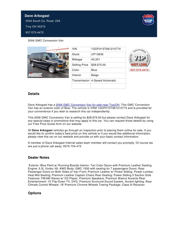 Dave Arbogast3540 South Co. Road. 25ATroy OH 45373937-573-4472 2006 GMC Conversion Van                                    ...