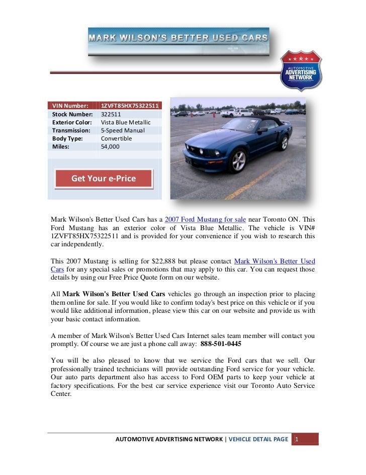 VIN Number:       1ZVFT85HX75322511Stock Number:     322511Exterior Color:   Vista Blue MetallicTransmission:     5-Speed ...
