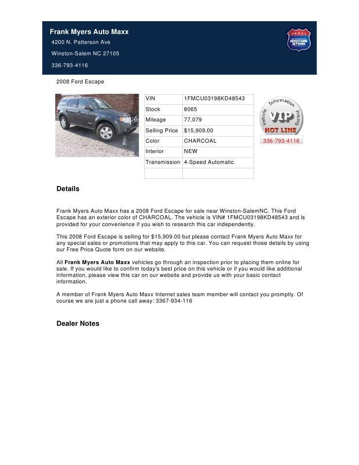 Frank Myers Auto Maxx4200 N. Patterson AveWinston-Salem NC 27105336-793-4116 2008 Ford Escape                             ...