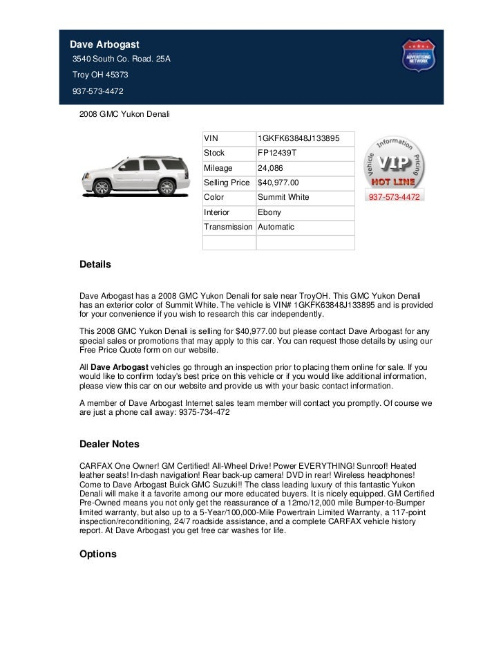 Dave Arbogast3540 South Co. Road. 25ATroy OH 45373937-573-4472 2008 GMC Yukon Denali                                     V...