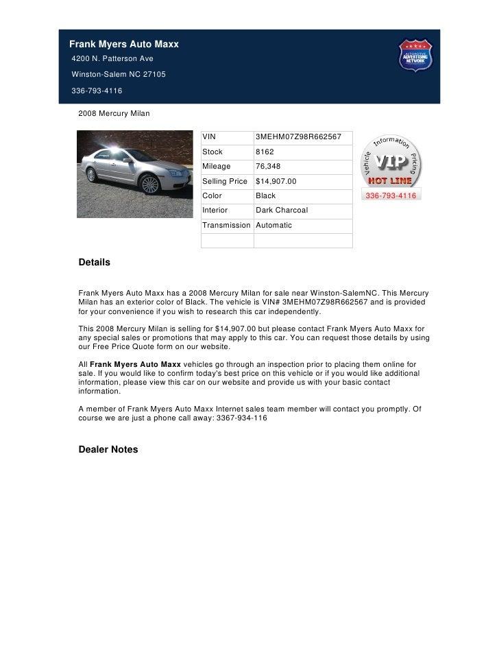 Frank Myers Auto Maxx4200 N. Patterson AveWinston-Salem NC 27105336-793-4116 2008 Mercury Milan                           ...